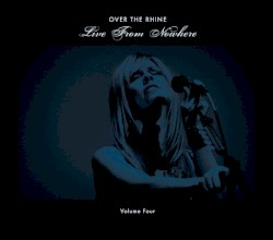 Over the Rhine - All I Need Is Everything