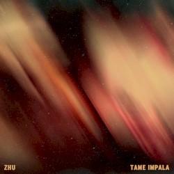 My Life by ZHU  &   Tame Impala