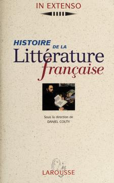 Cover of: Histoire de la littérature française | sous la direction de Daniel Couty.