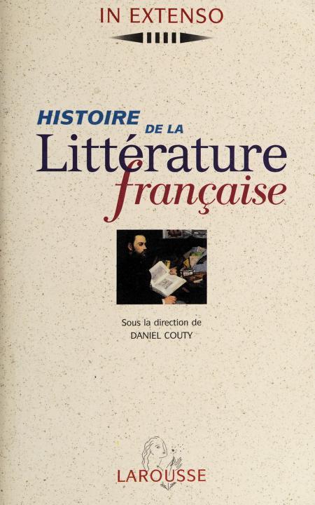Histoire de la littérature française by sous la direction de Daniel Couty.
