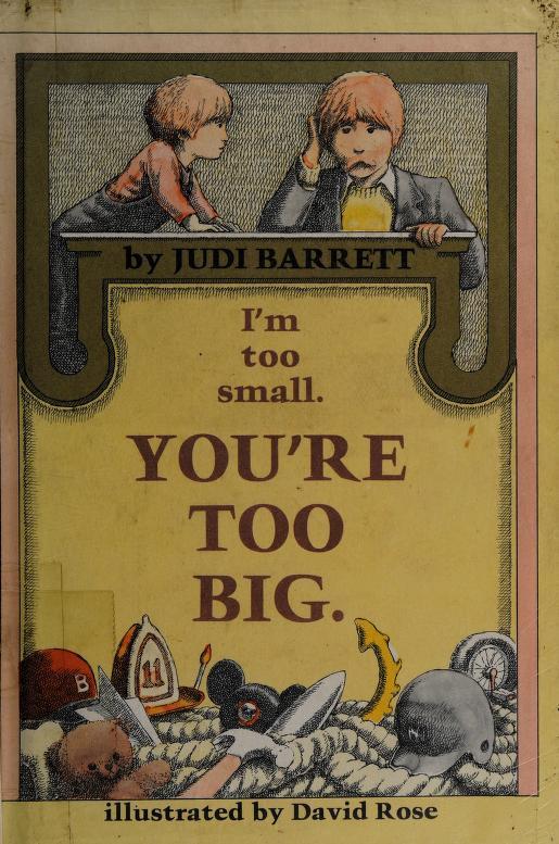 I'm too small, you're too big by Judi Barrett