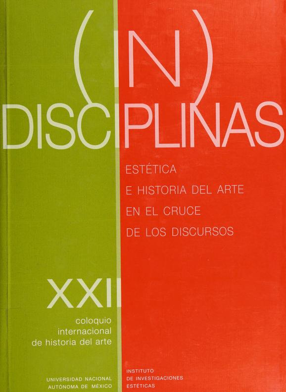 (In)disciplinas by Coloquio Internacional de Historia del Arte (22nd 1998)