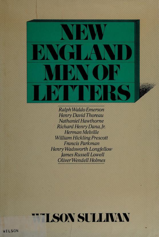 New england men of letters by Wilson Sullivan