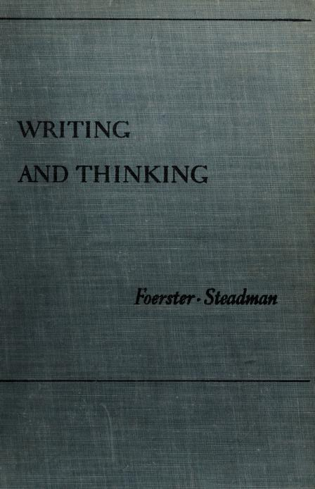 Writing and thinking by Norman Foerster, Norman Foerster